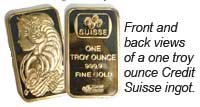 Front and back views of a one troy ounce Credit Suisse ingot.