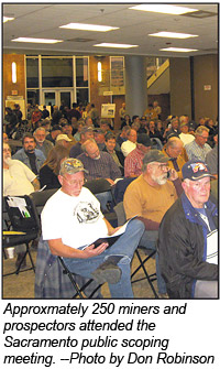 Approximately 250 miners and prospectors attended the public scoping meeting in Sacramento