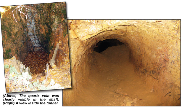 The quartz vein was clearly visible in the shaft; and a view inside the tunnel