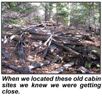 Old cabin sites told us we were getting close